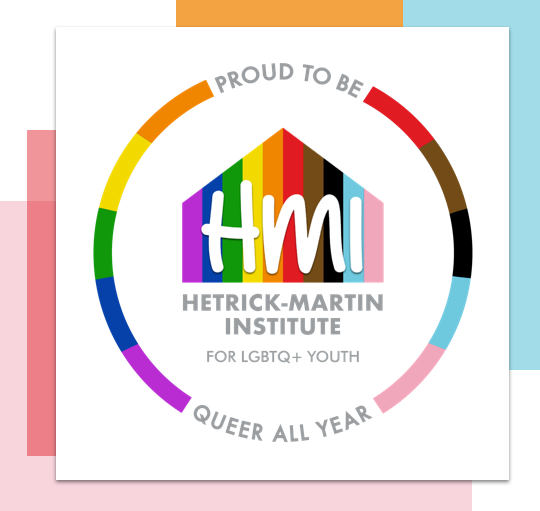 Proud to be Hetrick-Martin Institute for LGBTQ+ Youthth
