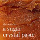 The texture: a sugar crystal paste