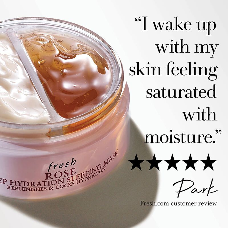 """I wake up with my skin feeling saturated with moisture."" 5 stars, Park, fresh.com customer review."